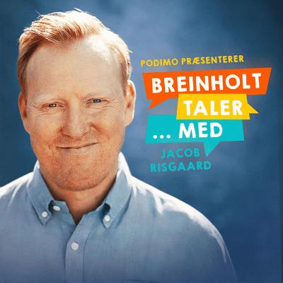 Breinholt taler … med - Episode 2: Jacob Risgaard