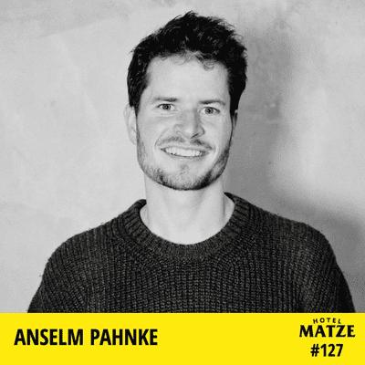 Hotel Matze - Anselm Pahnke – Was hast du in der Einsamkeit gelernt?