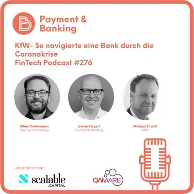 Payment & Banking Fintech Podcast - KfW - So navigierte eine Bank durch die Coronakrise