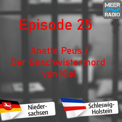 Northern True Crime - #25 Anette Peus / Der Geschwistermord von Kiel
