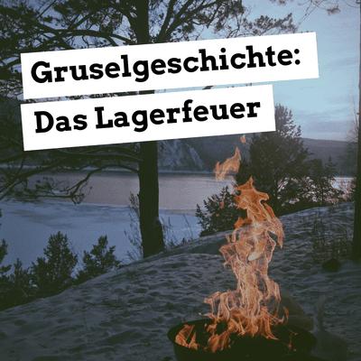 Jugendleiter-Podcast - Gruselgeschichte: Das Lagerfeuer