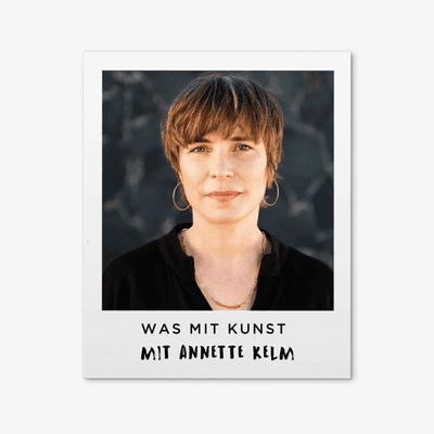 Was mit Kunst - Ein Podcast von und mit Johann König | Podimo - ...mit Annette Kelm