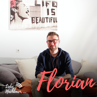 Liebe Nachbarn - der Podcast um's Eck - Florian und die Fallschirm-Flüchtlinge