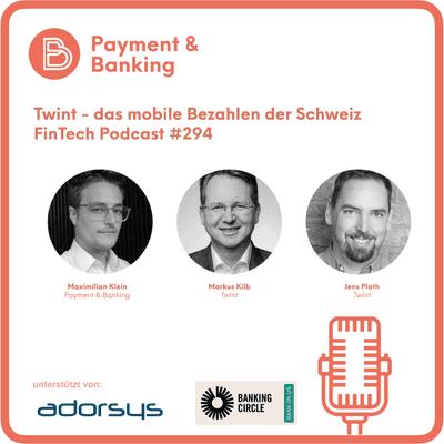 Payment & Banking Fintech Podcast - Twint - das mobile Bezahlen der Schweiz