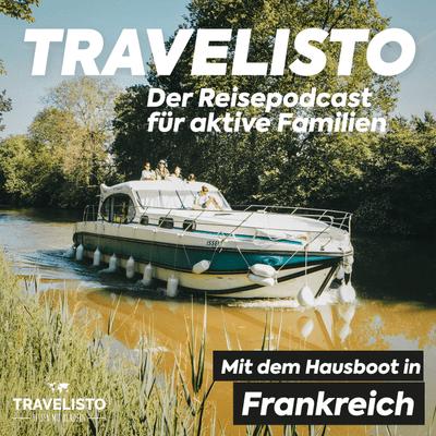 Travelisto - Der Reise-Podcast für aktive Familien - Frankreich: Mit dem Hausboot auf dem Canal du Midi