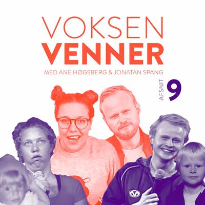 Voksenvenner - Epsiode 9 - komikermiljøet og at elske
