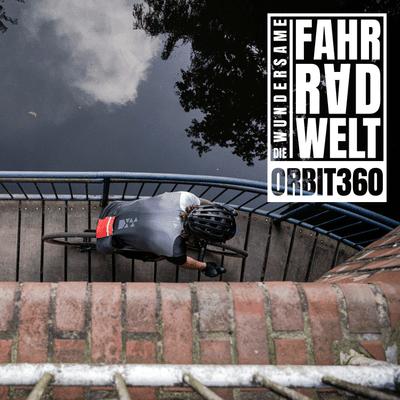 Die Wundersame Fahrradwelt - Orbit360 #4 - das Finale der Gravelserie 2021