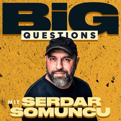 Big Questions - mit Serdar Somuncu - Verändert Social Media unsere Persönlichkeit?