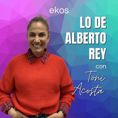 Lo de Alberto Rey - Lo de Toni Acosta