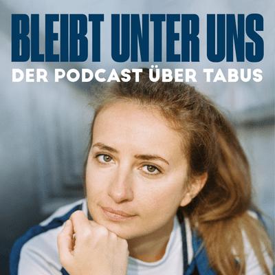 Bleibt unter uns - der Podcast über Tabus - Warum bist du mit einem 17 Jahre älteren Mann zusammen, Marie?