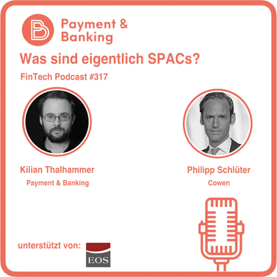 Payment & Banking Fintech Podcast - Was sind eigentlich SPACs?