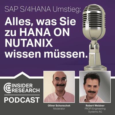 Insider Research im Gespräch - SAP S/4HANA Umstieg: Alles, was Sie zu HANA on Nutanix wissen müssen, mit Robert Weidner, PROFI AG