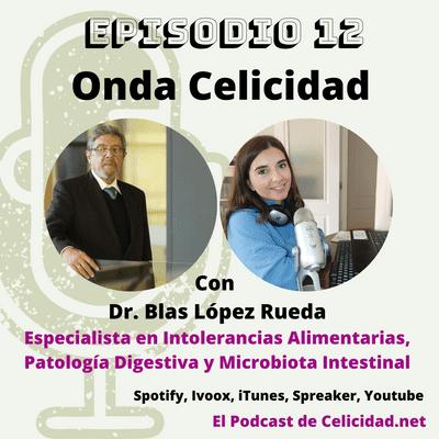 Onda Celicidad - OC012 - Intolerancias Alimentarias y Microbiota Intestinal - Dr. López Rueda