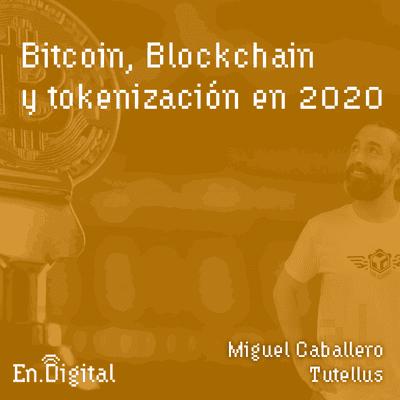 Growth y negocios digitales 🚀 Product Hackers - #138 – Bitcoin, Blockchain y tokenización en 2020
