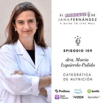 El podcast de Jana Fernández - Eating jet lag: la importancia de una alimentación circadiana, con la dra. María Izquierdo-Pulido