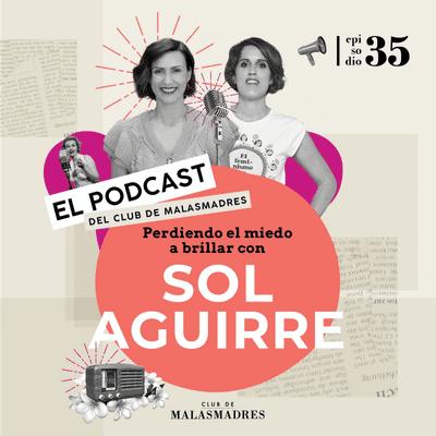 Club de Malasmadres - Perdiendo el miedo a brillar con Sol Aguirre