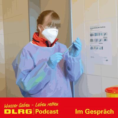 """DLRG Podcast - DLRG """"Im Gespräch"""" Folge 034 - DLRG aktiv gegen das Virus"""