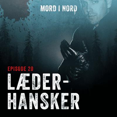 Mord i nord - Episode 20: Læderhandsker