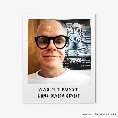 Was mit Kunst - Ein Podcast von und mit Johann König | Podimo - ...mit Hans Ulrich Obrist