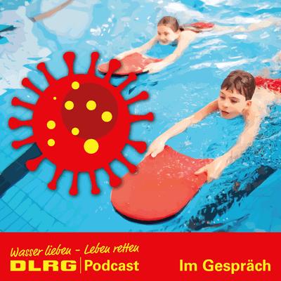 DLRG Podcast - DLRG Im Gespräch Folge 005 - DLRG-Schwimmausbildungen in Zeiten der Corona Pandemie