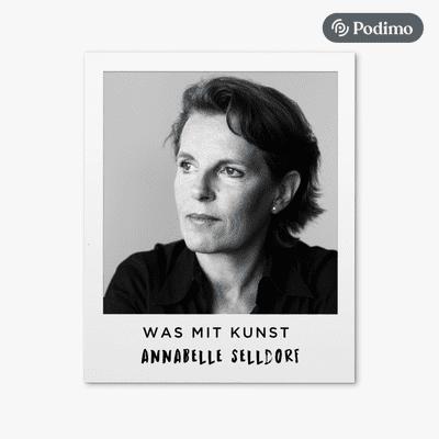 Was mit Kunst - Ein Podcast von und mit Johann König | Podimo - ...mit Annabelle Selldorf