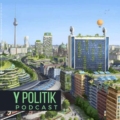 Y Politik-Podcast | Lösungen für das 3. Jahrtausend - Die Kraft der Utopien