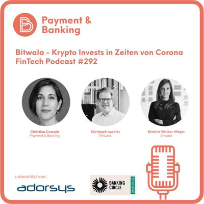 Payment & Banking Fintech Podcast - Bitwala - Krypto Invests in Zeiten von Corona