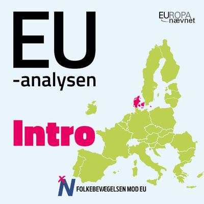 EU-analysen: Ærlig snak om EU - EU-analysen: Ærlig snak om EU (Intro)