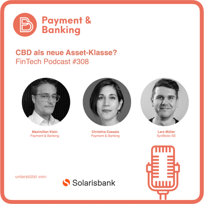 Payment & Banking Fintech Podcast - CBD als neue Asset-Klasse?