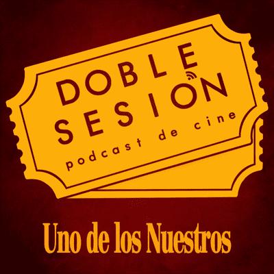 Doble Sesión Podcast de Cine - Uno de los Nuestros (Martin Scorsese, 1990)
