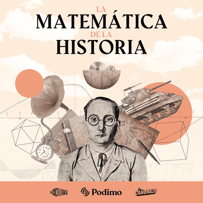 coverart for the podcast La matemática de la historia