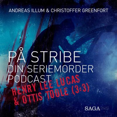 På stribe - din seriemorderpodcast - Henry Lee Lucas & Ottis Toole (3:3)