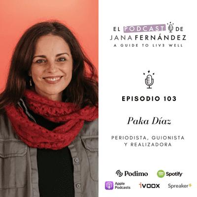 El podcast de Jana Fernández - Ni vencedoras, ni vencidas, con Paka Díaz