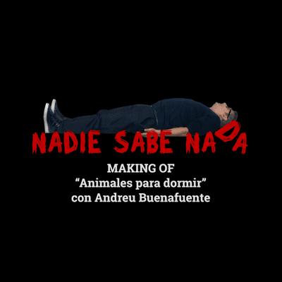 Samanté de Nadie Sabe Nada - Making of: Animales para dormir