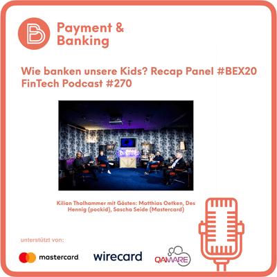 "Payment & Banking Fintech Podcast - Taschengeld 3.0 – wie ""banken"" unserer Kids?"