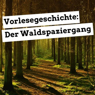 Jugendleiter-Podcast - Vorlesegeschichte: Der Waldspaziergang