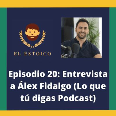 El Estoico | Estoicismo en español - #20 - Schopenhauer, Estoicismo y Meditación con Álex Fidalgo (Lo que tú digas)