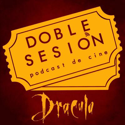 Doble Sesión Podcast de Cine - Drácula de Bram Stoker (Francis Ford Coppola, 1992)