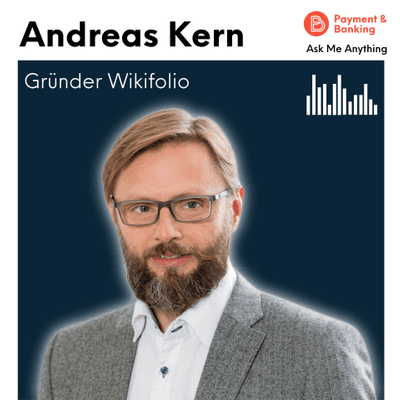 Payment & Banking Fintech Podcast - Ask Me Anything #32 - Andreas Kern (Gründer Wikifolio)