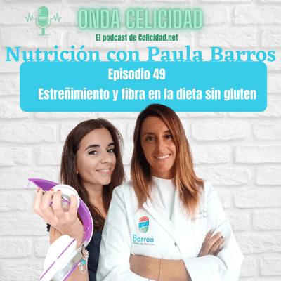Onda Celicidad - OC049 - Cómo consumir más cantidad de fibra en dieta sin gluten y combatir el estreñimiento, con Paula Barros