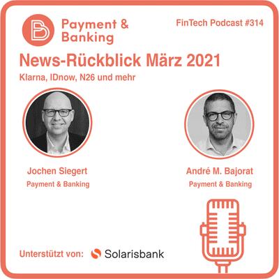 Payment & Banking Fintech Podcast - März 21 News-Rückblick