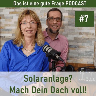 Das ist eine gute Frage Podcast - Solaranlage? Mach Dein Dach voll!