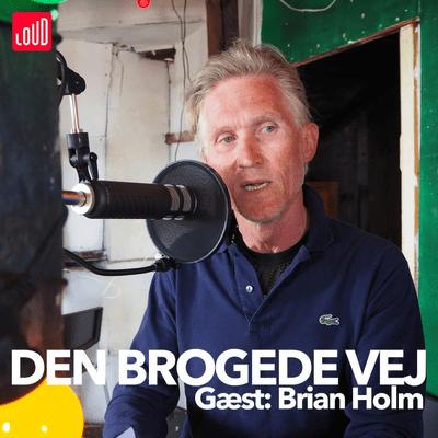 Den Brogede Vej - #8 - Brian Holm