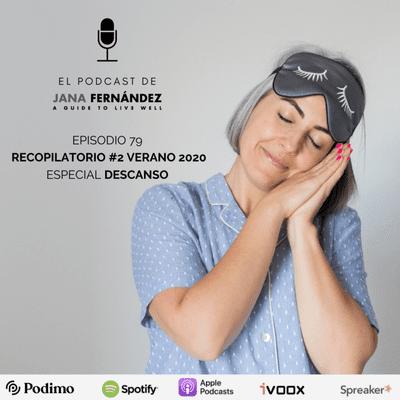 El podcast de Jana Fernández - Recopilatorio #2 verano 2020: especial DESCANSO