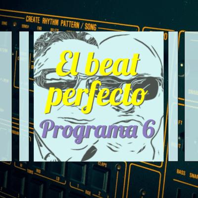 El beat perfecto - El beat perfecto - Programa 6: Thomas Azier, Vukovi, Underspreche, Sharon Van Etten, Liz Lawrence, AutomaticA y más...