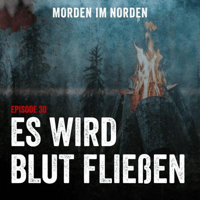 Morden im Norden - Episode 30: Es wird Blut fließen