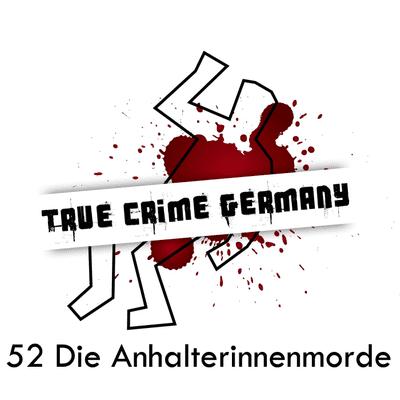 True Crime Germany - #52 Die Anhalterinnenmorde
