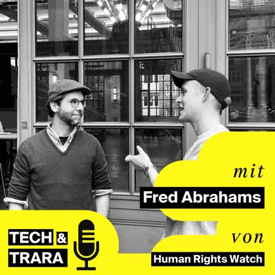 Tech und Trara - Good Tech - Wie nutzt Human Rights Watch moderne Technologien? Mit Fred Abrahams