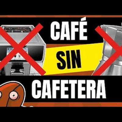 Café y Ná - El podcast sobre café - Café y Ná   Ep7 Cómo hacer café sin cafetera   Cafeyna.club