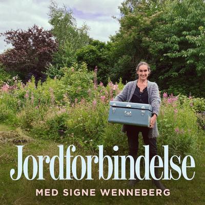 Jordforbindelse med Signe Wenneberg - Episode 16: Bliv selvforsynende med frø – og andre gode haveråd